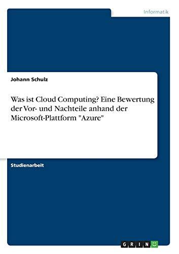"""Was ist Cloud Computing? Eine Bewertung der Vor- und Nachteile anhand der Microsoft-Plattform \""""Azure\"""""""