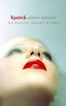 Lipstick by [Nichols, Aimee]