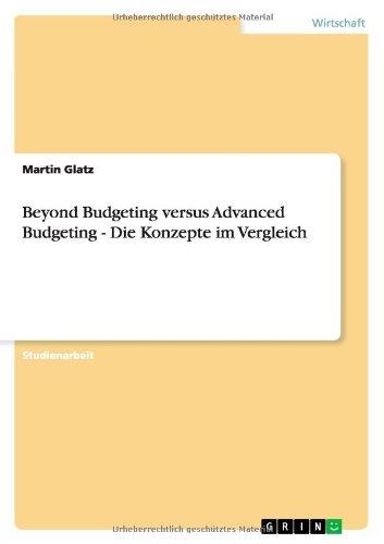Beyond Budgeting versus Advanced Budgeting - Die Konzepte im Vergleich