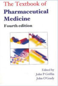 THE TEXTBOOK OF PHARMACEUTICAL MEDICINE [Paperback] [Jan 01, 2005] JOHN P. GRIFFIN, JOHN O' GRADY [Paperback] [Jan 01, 2017] JOHN P. GRIFFIN, JOHN O' GRADY