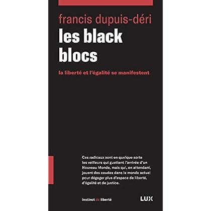 Les black blocs: La liberté et l'égalité se manifestent (Instinct de liberté t. 3)