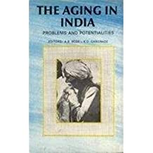 The Aging in India: Problems and Potentialities