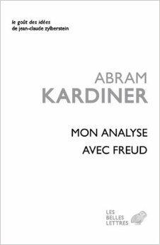 Mon Analyse avec Freud de Abram Kardiner,Mikel Dufrenne (Prface),Andre Lyotard-May (Traduction) ( 24 janvier 2013 )