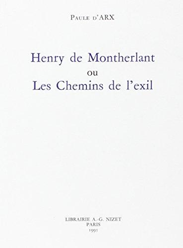 Henry de Montherlant, ou, Les chemins de lexil
