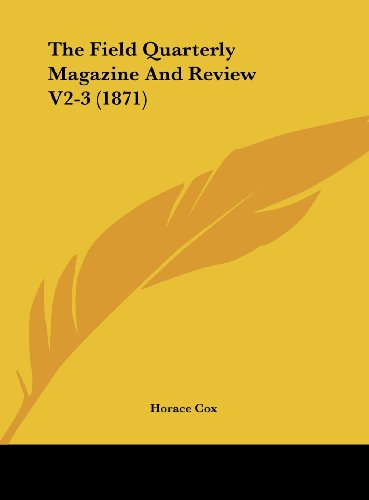 The Field Quarterly Magazine and Review V2-3 (1871)