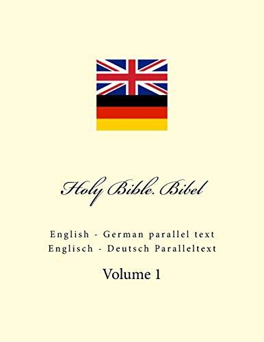 Holy Bible. Bibel: English - German parallel text. Englisch - Deutsch Paralleltext