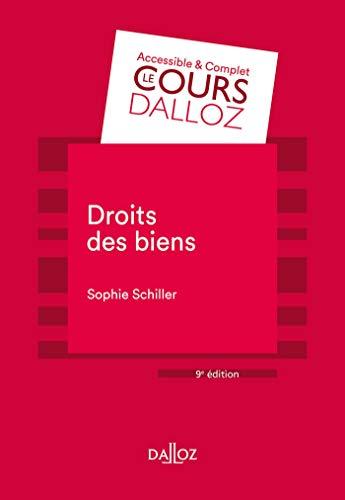 Droit des biens - 9e éd. par Sophie Schiller