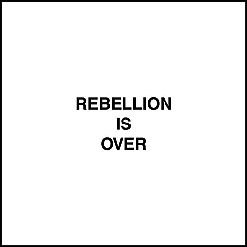 rebellion-is-over