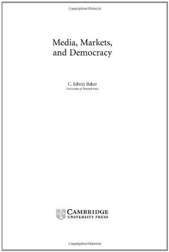 Media, Markets, and Democracy (Communication, Society and Politics) (English Edition)
