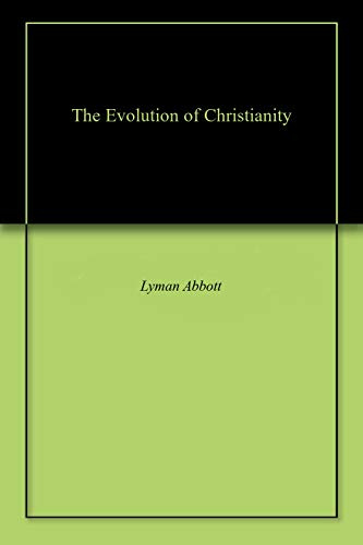 The Evolution of Christianity (English Edition)