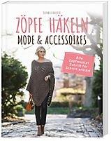 Zöpfe häkeln - Mode & Accessoires, Alle Zopfmuster Schritt für Schritt erklärt (Häkeln Zöpfe)