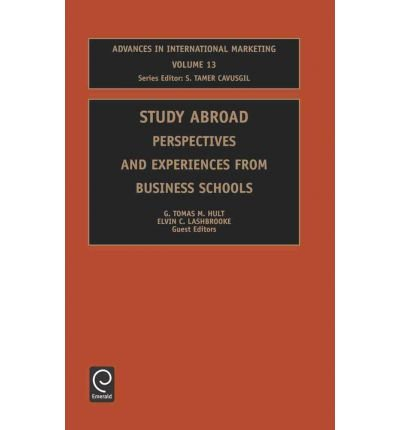 [(Study Abroad: Perspectives and Experiences from Business Schools )] [Author: G. Tomas M. Hult] [Mar-2003]