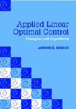 Applied Linear Optimal Control Paperback with CD-ROM: Examples and Algorithms by Arthur E. Bryson (2002-09-23)