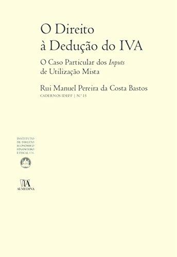 O Direito à Dedução do IVA (Portuguese Edition) por Rui Manuel Pereira da Costa Bastos