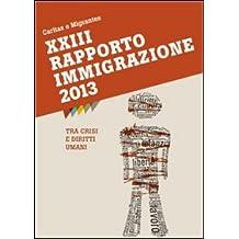 XXXIII Rapporto Immigrazione 2013. Tra crisi e diritti umani