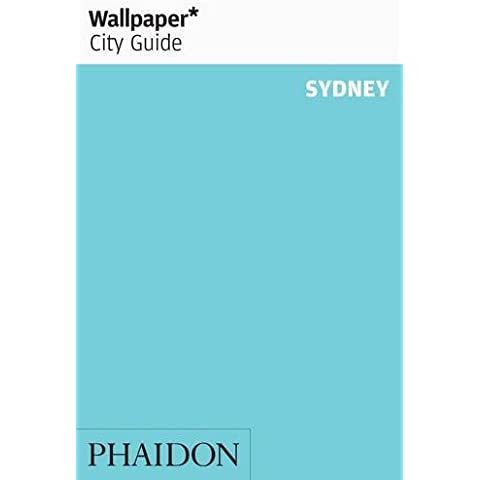 Wallpaper City Guide: Sydney by Editors of Wallpaper Magazine (2006-09-15)