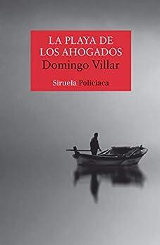 La Playa De Los Ahogados por Domingo Villar epub