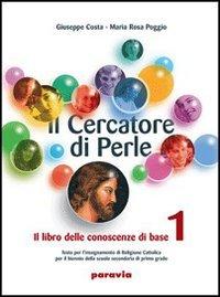 Il cercatore di perle. Corso di religione cattolica. Per la Scuola media