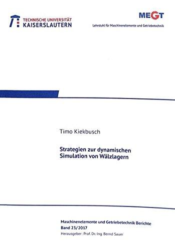 Strategien zur dynamischen Simulation von Wälzlagern (Maschinenelemente- und Getriebetechnik - Berichte)