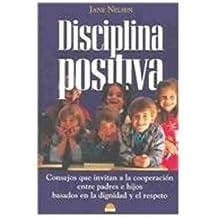 Disciplina positiva (El Niño Y Su Mundo)