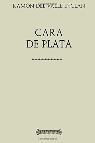 Colección teatro. Cara de Plata por Ramón del Valle-Inclán