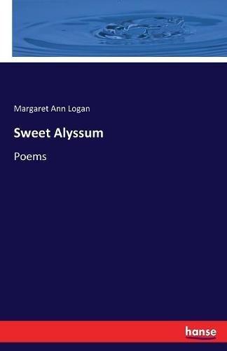 Sweet Alyssum: Poems (Sweet Alyssum)