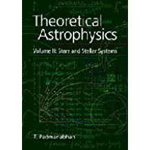 Theoretical Astrophysics: Volume 2, Stars and Stellar Systems (Theoretical Astrophysics (Hardcover)) by T. Padmanabhan (2001-04-30)