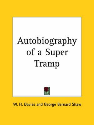 [Autobiography of a Super Tramp (1908)] (By: W. H. Davies) [published: April, 2003]