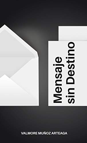 Mensaje sin Destino: Anotaciones por Valmore Muñoz Arteaga