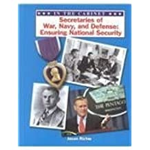 Secretaries of War, Navy, and Defense: Ensuring National Security (In the Cabinet, 2) by Richie, Jason (2002) Hardcover