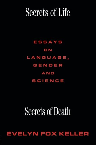 Secrets of Life, Secrets of Death: Essays on Science and Culture: Essays on Gender, Language and Science por Evelyn Fox Keller