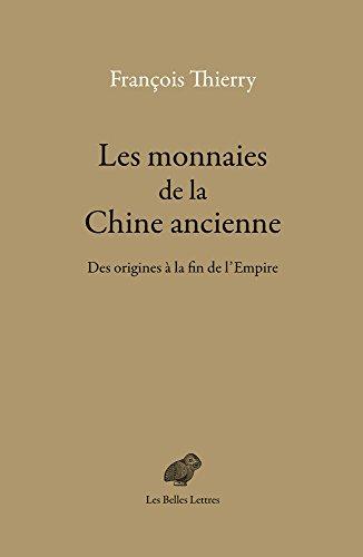 Les monnaies de la chine ancienne - des origines a la fin de l'empire por Francois Thierry