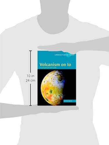 Volcanism on Io Hardback: A Comparison with Earth (Cambridge Planetary Science)