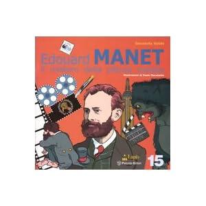 Edouard Manet. Il mistero della pittura svelata