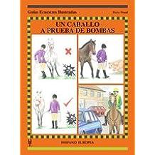 Un caballo a prueba de bombas (Guías ecuestres ilustradas)