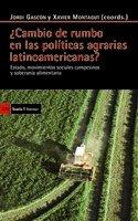 ¿Cambio de rumbo en las políticas agrarias latinoamericanas?: Estado, movimientos sociales campesinos y soberanía alimentaría par XAVIER MONTAGUT