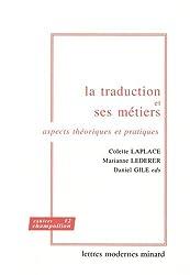 La traduction et ses métiers : Aspects théoriques et pratiques
