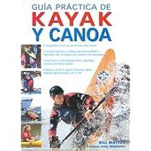 GUÍA PRÁCTICA DE KAYAK Y CANOA (Color) (Deportes)