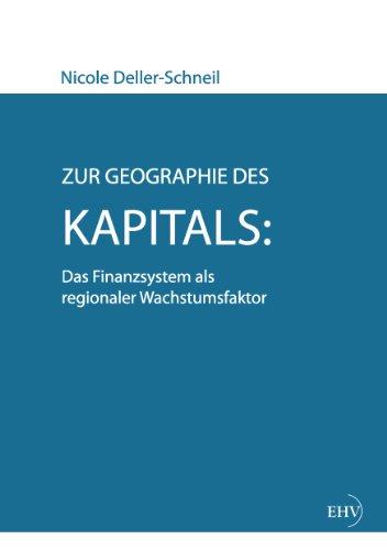 Zur Geographie des Kapitals: Das Finanzsystem als regionaler Wachstumsfaktor