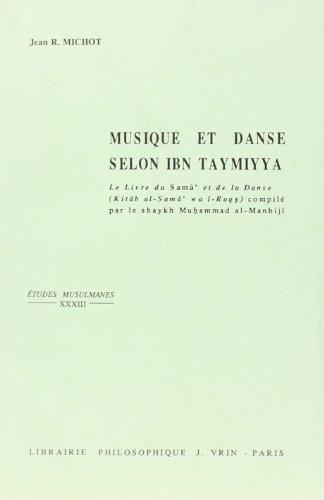 Musique et danse selon Ibn Taymiyya: Le livre du Samâ° et de la danse (Kitâb al-Samâ° wa l-Raq.s) par Ahmad ibn °Abd al-Halim Ibn Taymiyah