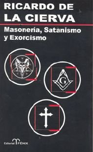 Masoneria, Satanismo y Exorcismo / Freemasonry, Satanism and Exorcism