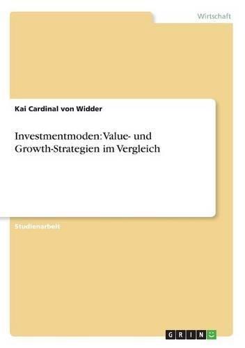 Investmentmoden: Value- und Growth-Strategien im Vergleich