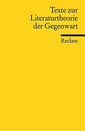 Texte zur Literaturtheorie der Gegenwart (Reclams Universal-Bibliothek, Band 18589)