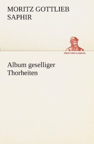 Album geselliger Thorheiten (TREDITION CLASSICS)