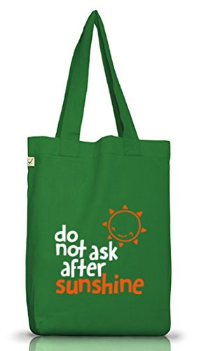 Do Not Ask After Sunshine, lustige Sprüche Jutebeutel Stoff Tasche Earth Positive (ONE SIZE) Moss Green