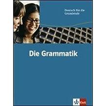 Die Grammatik: Deutsch für die Grundstufe