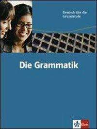 Die Grammatik. Per le Scuole superiori