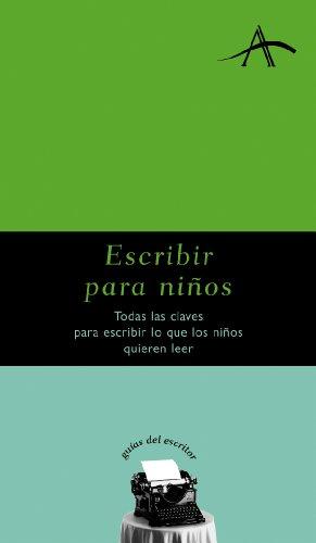 Escribir para niños (Guías del escritor) por Silvia Adela Kohan