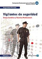 Vigilantes De Seguridad. Área Jurídica Y Técnico-Profesional. Volumen I
