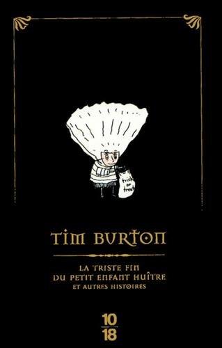 La triste fin du petit enfant huître et autres histoires (Edition Spéciale) par Tim BURTON